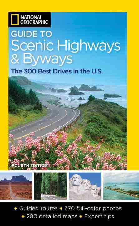 National Geographic Guide to Scenic Highways and Byways By National Geographic Society (U. S.)